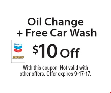 $10 Off Oil Change + Free Car Wash. With this coupon. Not valid with other offers. Offer expires 9-17-17.