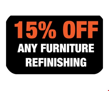 15% off any furniture refinishing