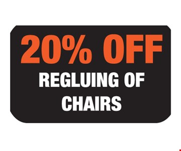 20% off regluing of chairs