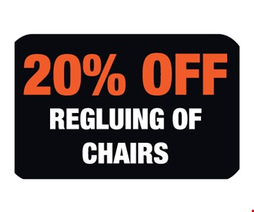 20% off regluing of chairs.