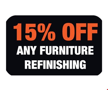 15% off any furniture refinishing.