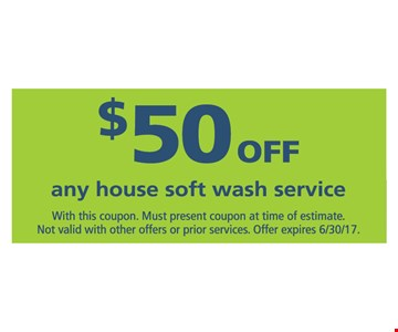 $50 off any house soft wash service. Expires 6/30/17.