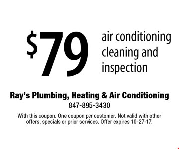 $79 air conditioning cleaning and inspection. With this coupon. One coupon per customer. Not valid with other offers, specials or prior services. Offer expires 10-27-17.
