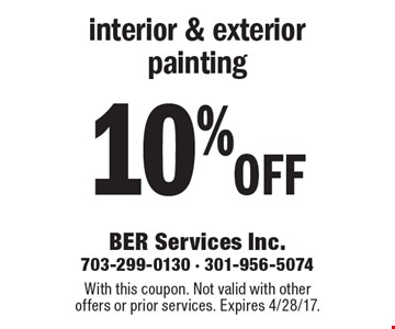 10% off interior & exterior painting. With this coupon. Not valid with other offers or prior services. Expires 4/28/17.