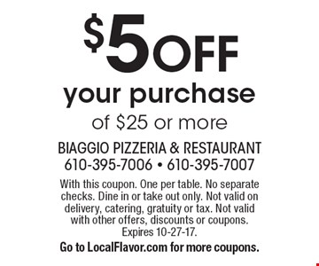 $5 OFF your purchase of $25 or more. With this coupon. One per table. No separate checks. Dine in or take out only. Not valid on delivery, catering, gratuity or tax. Not valid with other offers, discounts or coupons. Expires 10-27-17.Go to LocalFlavor.com for more coupons.