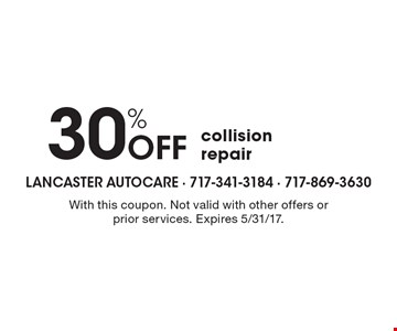 30% Off collision repair. With this coupon. Not valid with other offers or prior services. Expires 5/31/17.