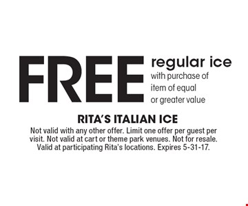 Free regular ice with purchase of item of equal or greater value. Not valid with any other offer. Limit one offer per guest per visit. Not valid at cart or theme park venues. Not for resale. Valid at participating Rita's locations. Expires 5-31-17.