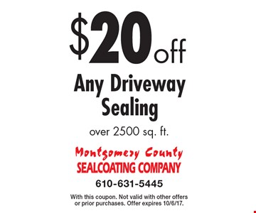 $20 off Any Driveway Sealing over 2500 sq. ft. With this coupon. Not valid with other offers or prior purchases. Offer expires 10/6/17.