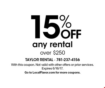 15% OFF any rental over $250. With this coupon. Not valid with other offers or prior services. Expires 6/16/17. Go to LocalFlavor.com for more coupons.