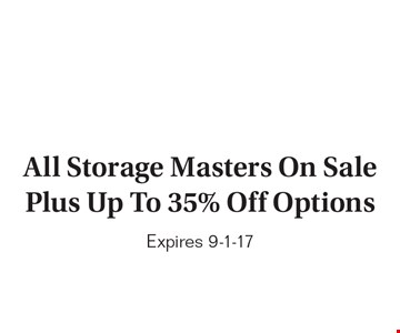All Storage Masters On Sale 35% off options. Expires 9-1-17