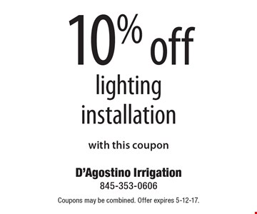 10% off lighting installation. With this coupon. Coupons may be combined. Offer expires 5-12-17.