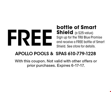 Free bottle of Smart Shield (a $25 value). Sign up for the TRU Blue Promise and receive a free bottle of Smart Shield. See store for details. With this coupon. Not valid with other offers or prior purchases. Expires 6-17-17.