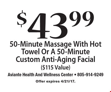 $43.99 50-Minute Massage With Hot Towel Or A 50-Minute Custom Anti-Aging Facial ($115 Value). Offer expires 4/21/17.