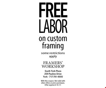 FREE LABOR on custom framing some restrictions apply. With this coupon. Not valid with other offers or prior purchases.Offer expires 6-16-17.