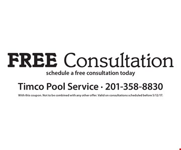 Free Consultation schedule a free consultation today. With this coupon. Not to be combined with any other offer. Valid on consultations scheduled before 5/12/17.