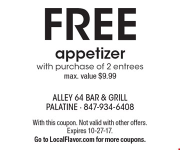 free appetizer with purchase of 2 entrees. max. value $9.99. With this coupon. Not valid with other offers. Expires 10-27-17. Go to LocalFlavor.com for more coupons.