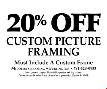 20% off Custom Picture Framing Must Include A Custom Frame. Must present coupon. Not valid for past or existing orders. Cannot be combined with any other offer or promotion. Expires 6-30-17.
