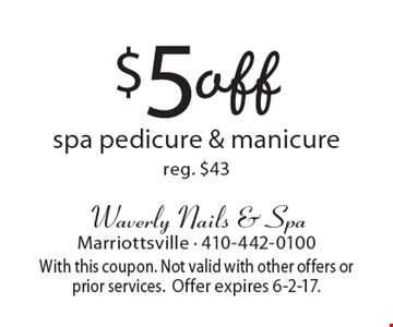 $5 off spa pedicure & manicure. Reg. $43. With this coupon. Not valid with other offers or prior services. Offer expires 6-2-17.