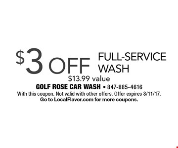 $3 off full-service wash. $13.99 value. With this coupon. Not valid with other offers. Offer expires 8/11/17. Go to LocalFlavor.com for more coupons.