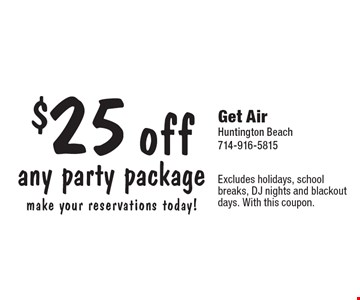 $25 off any party package make your reservations today!. Excludes holidays, school breaks, DJ nights and blackout days. With this coupon.