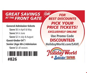 General Admission Tickets: Save $6 In April & May/Save $4 In June/Save $2 In July & August/Save $2 All Season