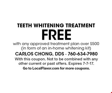 Free teeth whitening treatment with any approved treatment plan over $500 (in form of an in-home whitening kit). With this coupon. Not to be combined with any other current or past offers. Expires 7-7-17. Go to LocalFlavor.com for more coupons.