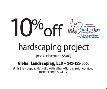10% off hardscaping project (max. discount $500). With this coupon. Not valid with other offers or prior services.Offer expires 5-31-17.
