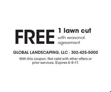 FREE 1 lawn cut with seasonal agreement. With this coupon. Not valid with other offers or prior services. Expires 6-9-17.