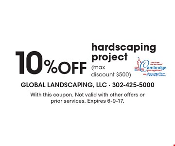 10% Off hardscaping project (max discount $500). With this coupon. Not valid with other offers or prior services. Expires 6-9-17.