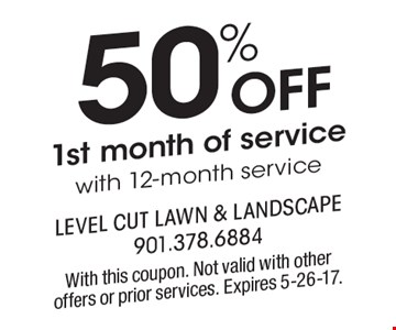 50% off 1st month of service with 12-month service. With this coupon. Not valid with other offers or prior services. Expires 5-26-17.