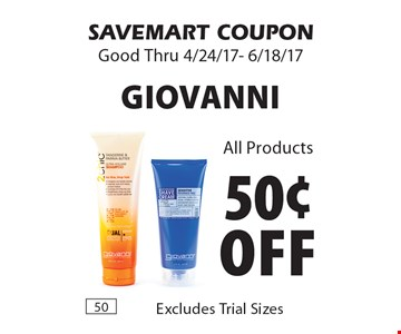 50¢ off Giovanni. All Products. SAVEMART COUPON. Good Thru 4/24/17- 6/18/17