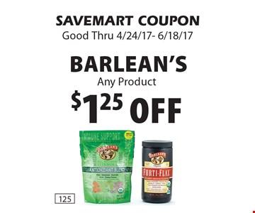 $1.25 Off Barlean's. SAVEMART COUPON. Good Thru 4/24/17- 6/18/17