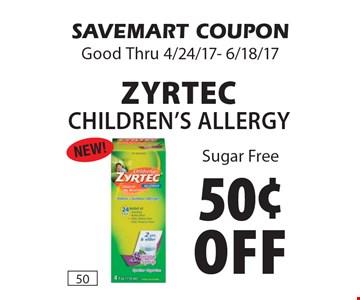 50¢ off Zyrtec Children's Allergy.  Sugar Free. SAVEMART COUPON. Good Thru 4/24/17- 6/18/17.