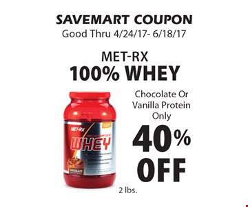 40% Off Met-RX 100% Whey Chocolate Or Vanilla Protein Only. SAVEMART COUPON. Good Thru 4/24/17- 6/18/17