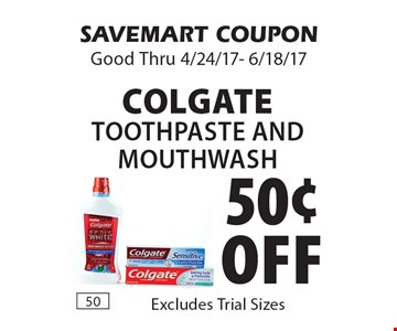 50¢ off COLGATE Toothpaste And Mouthwash Excludes Trial Sizes. SAVEMART COUPON. Good Thru 4/24/17- 6/18/17
