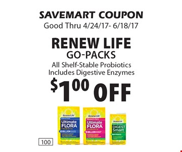 $1.00 Off Renew Life Go-Packs. All Shelf-Stable Probiotics Includes Digestive Enzymes. SAVEMART COUPON. Good Thru 4/24/17- 6/18/17