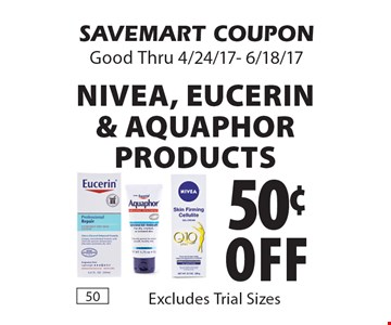 50¢ off Nivea, Eucerin & Aquaphor products. Excludes Trial Sizes. SAVEMART COUPON. Good Thru 4/24/17- 6/18/17