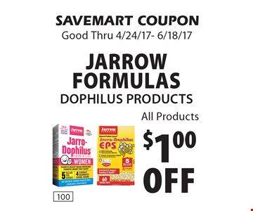 $1.00 Off Jarrow Formulas Dophilus Products.  All Products. SAVEMART COUPON. Good Thru 4/24/17- 6/18/17