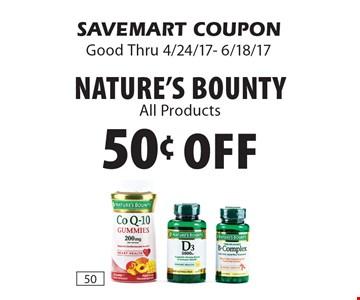 50¢ Off Nature's Bounty. SAVEMART COUPON. Good Thru 4/24/17- 6/18/17.