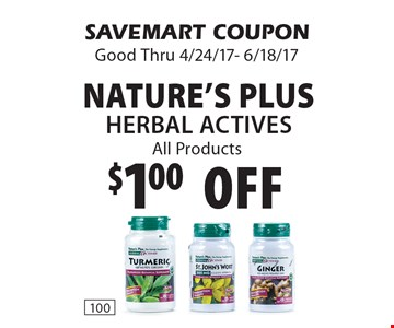 $1.00 off Nature's Plus Herbal Actives. All Products. SAVEMART COUPON. Good Thru 4/24/17- 6/18/17.