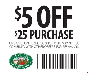 $5 off $25 purchase. One coupon per person, per visit. May not be combined with other offers. Expires 4/30/17.