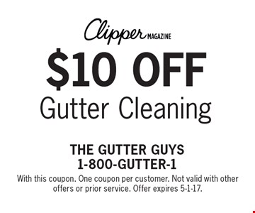 $10 off Gutter Cleaning. With this coupon. One coupon per customer. Not valid with other offers or prior service. Offer expires 5-1-17.