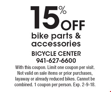 15% off bike parts & accessories. With this coupon. Limit one coupon per visit. Not valid on sale items or prior purchases, layaway or already reduced bikes. Cannot be combined. 1 coupon per person. Exp. 2-9-18.