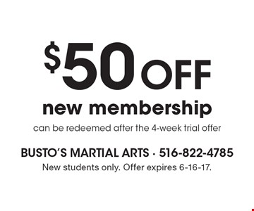 $50 off new membership. Can be redeemed after the 4-week trial offer. New students only. Offer expires 6-16-17.