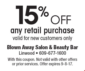 15% off any retail purchasevalid for new customers only. With this coupon. Not valid with other offers or prior services. Offer expires 9-8-17.