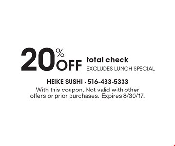 20% OFF total check. Excludes lunch special. With this coupon. Not valid with other offers or prior purchases. Expires 8/30/17.