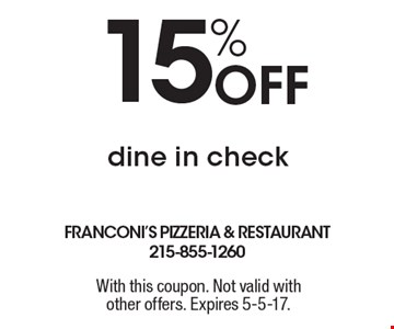 15% Off dine in check. With this coupon. Not valid with other offers. Expires 5-5-17.