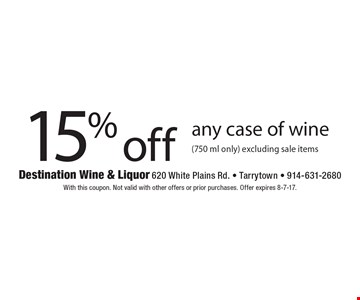 15% off any case of wine (750 ml only), excluding sale items. With this coupon. Not valid with other offers or prior purchases. Offer expires 8-7-17.