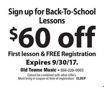 Sign up for Back-To-School Lessons First lesson & FREE Registration $60 off . Cannot be combined with other offers. Must bring in coupon at time of registration.CLDEP Expires 9/30/17.