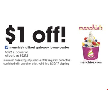 $1 off! minimum frozen yogurt purchase of $2 required. cannot be combined with any other offer. valid thru 6/30/17. clspring